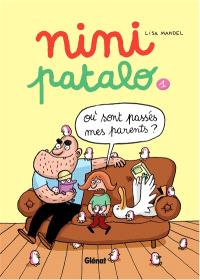 Nini Patalo. Volume 1, Où sont passés mes parents ?