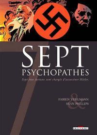 Sept psychopathes : sept fous furieux sont chargés d'assassiner Hitler