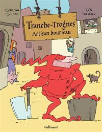Tranche-Trognes, Tranche-Trognes, artisan bourreau