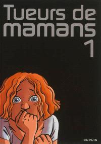 Tueurs de mamans. Volume 1, Castigo