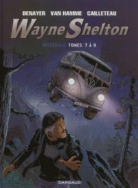 Wayne Shelton : intégrale, Tomes 7 à 9