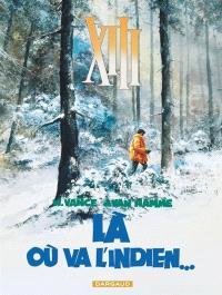 XIII. Volume 2, Là où va l'Indien