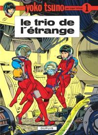Yoko Tsuno. Volume 1, Le trio de l'étrange