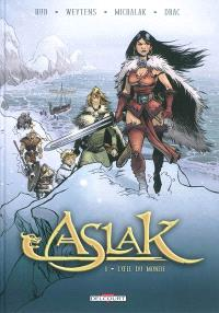 Aslak. Volume 1, L'oeil du monde