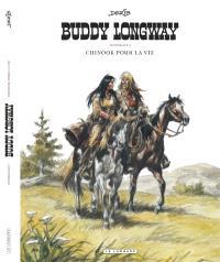 Buddy Longway : intégrale. Volume 1, Chinook pour la vie