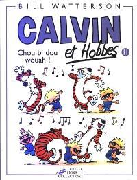Calvin et Hobbes. Volume 11, Chou bi dou wouah !