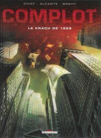 Complot, Le krach de 1929 : récit complet