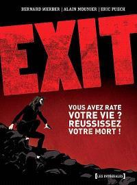 Exit : vous avez raté votre vie ? Réussissez votre mort !