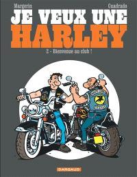 Je veux une Harley. Volume 2, Bienvenue au club !