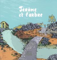 Jérôme d'Alphagraph. Volume 4, Jérôme et l'arbre