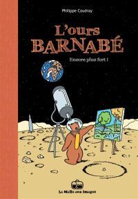 L'ours Barnabé. Volume 13, Encore plus fort !