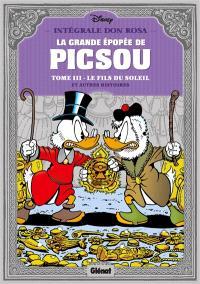 La grande épopée de Picsou. Volume 3, Le fils du soleil et autres histoires