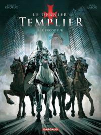 Le dernier templier. Volume 1, L'encodeur