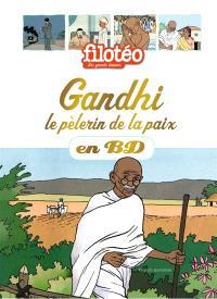 Les chercheurs de Dieu. Volume 22, Gandhi : le pèlerin de la paix