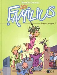 Les Familius. Volume 2, Soyez sages !