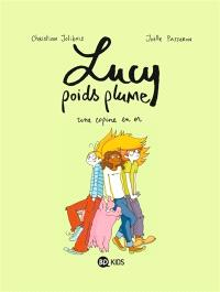 Lucy poids plume. Volume 2, Une copine en or