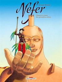 Nefer : chants & contes des premières terres