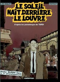 Nestor Burma. Volume 6, Le Soleil naît derrière le Louvre : Nestor Burma dans le 1er arrondissement