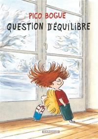 Pico Bogue. Volume 3, Question d'équilibre