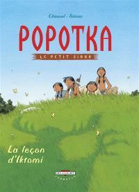 Popotka le petit Sioux. Volume 1, La leçon d'Iktomi