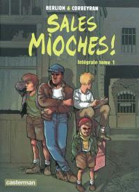 Sales mioches ! : intégrale. Volume 1