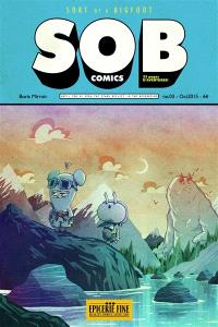 SOB comics. Volume 3, Sort of a bigfoot : until you've seen the stars reflect in the reservoirs