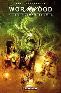 Wormwood. Volume 1, Gentleman zombie