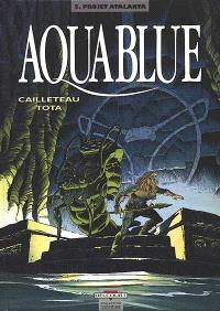 Aquablue. Volume 5, Projet Atlanta
