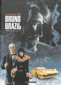 Bruno Brazil : l'intégrale. Volume 1