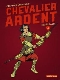 Chevalier Ardent : intégrale. Volume 4