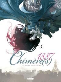 Chimère(s) 1887. Volume 3, La furie de Saint-Lazare