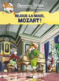 Geronimo Stilton. Volume 10, Rejoue-la-nous, Mozart !