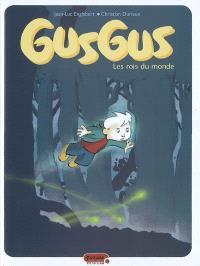 Gusgus. Volume 1, Les rois du monde