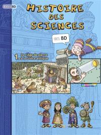 Histoire des sciences en BD. Volume 1, De l'âge de pierre à la Grèce antique