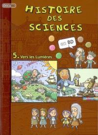 Histoire des sciences en BD. Volume 5, Vers les Lumières