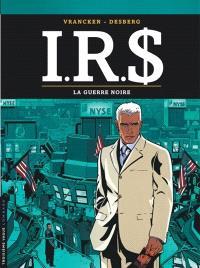 IRS. Volume 8, La guerre noire