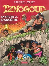 Iznogoud. Volume 27, La faute de l'ancêtre