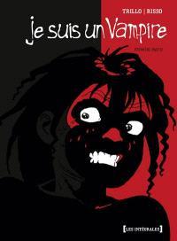 Je suis un vampire : intégrale. Volume 1