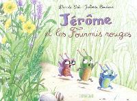 Jérôme et les fourmis rouges