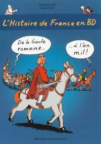 L'histoire de France en BD. Volume 2, De la Gaule romaine à l'an mil !