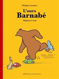 L'ours Barnabé, Réponse à tout