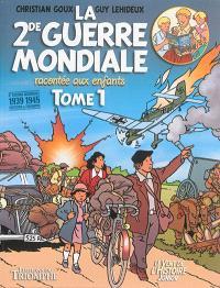 La 2de Guerre mondiale racontée aux enfants. Volume 1