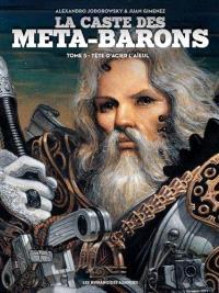 La caste des Méta-Barons. Volume 5, Tête d'Acier l'aïeul