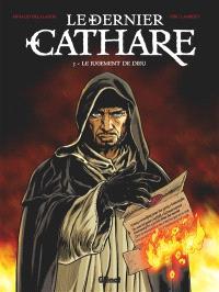 Le dernier cathare. Volume 3, Le jugement de Dieu