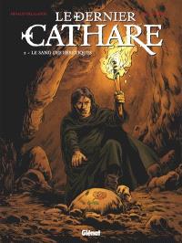 Le dernier cathare. Volume 2, Le sang des hérétiques