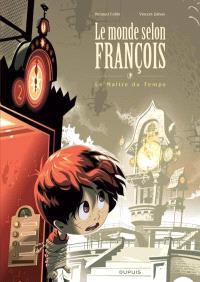 Le monde selon François. Volume 3, Le maître du temps