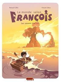 Le monde selon François. Volume 2, Les amants éternels