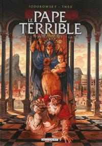 Le pape terrible. Volume 3, La pernicieuse vertu
