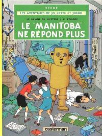 Le rayon du mystère. Volume 1, Le Manitoba ne répond plus