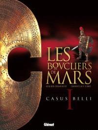 Les boucliers de Mars. Volume 1, Casus belli